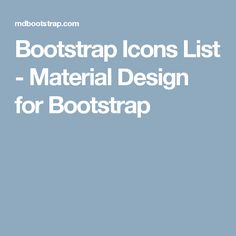 Bootstrap Icons List - Material Design for Bootstrap