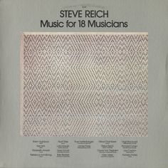 Steve Reich - Music For 18 Musicians