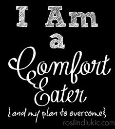 How to stop comfort eating! I am a comfort eater and this is what I'm doing to overcome it.