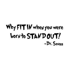 DecorizeIt Dr. Seuss Why Fit In When You Were Born To Stand Out ($5.53) ❤ liked on Polyvore