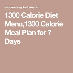 1300 Calorie Diet Menu,1300 Calorie Meal Plan for 7 Days