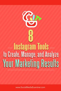 Are you ready to improve your Instagram marketing?  To build a successful Instagram marketing presence, you need to have the right tools for the job.  In this article, youll discover eight tools to create, manage, and analyze your Instagram marketing. Vi