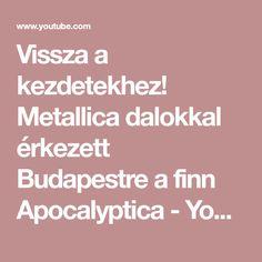 Vissza a kezdetekhez! Metallica dalokkal érkezett Budapestre a finn Apocalyptica - YouTube