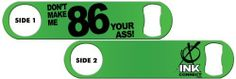 Killer Inked Bottle Opener: Don't Make Me 86 Your Ass! - Candy Green by Ink Correct Bar Tools & Gear. $8.50. The Bartenders Pro Speed Opener with a Full Color Custom Images on Both Sides! Also known as Poppers, Church Keys, Bar Keys, Blades, Flats or Mambas.  Durable and attractive, these openers are  designed for Professional Bartenders or casual home use. Available in many colors, styles and finishes. All bottle openers are made of solid steel and are water proof, stain resista...