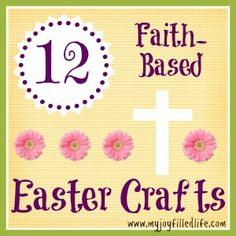 12 Faith-Based Easter Crafts - thanks, @Sarah Avila {My Joy-Filled Life}  #homeschool #Easter