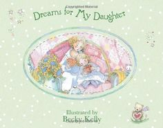 Dreams for My Daughter by Becky Kelly, http://www.amazon.com/dp/0740761749/ref=cm_sw_r_pi_dp_Yi-xrb1RDT9H7