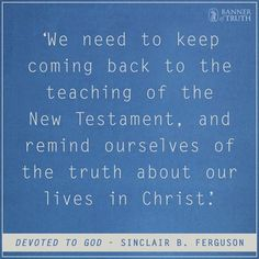 Dr. SINCLAIR FERGUSON (born 1948) is a Scottish theologian known in Reformed Christian circles for his teaching, writing, and editorial work. He is one of the most-respected Reformed theologians in the world today. He earned his M.A., B.D., and Ph.D. from the University of Aberdeen. He taught systematic theology full-time at Westminster Theological Seminary in Philadelphia for many years and continues to teach there as a visiting professor, and teaching fellow for Ligonier Ministries.