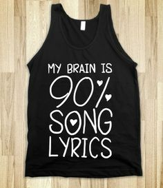 My brain is song lyrics, it's actually really impressive. I know every single word to a crazy amount of songs, I'm pretty much an encyclopedia of music. What can I say, music is my life. 90 Songs, Lyric Tattoos, Cute Tank Tops, Music Love, Music Music, Music Stuff, Love T Shirt, Diy Clothes, Summer Clothes