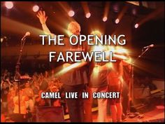 """ Camel - The Opening Farewell - Live(Full Concert) "" !... https://youtu.be/lI34XzCFHD8"