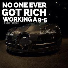 No one ever got rich working a 9-5!  #entreprenura #entrepreneur #entrepreneurship #business #life #lifestyle #motivation #money #success #winning #work #hardwork