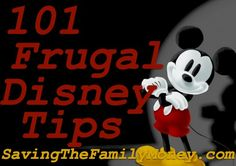 101 Frugal Disney Tips ~ Activities, Sites and Entertainment