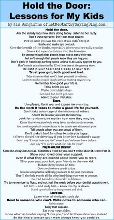 I LOVE THIS LIST--there are so many valuable lessons to teach your kids on this one.   http://letmestartbysayingblog.com/2013/01/28/hold-the-door-lessons-for-my-kids/