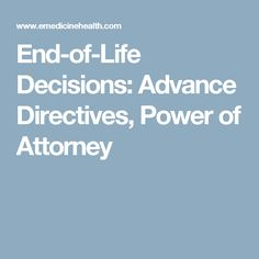 End-of-Life Decisions: Advance Directives, Power of Attorney