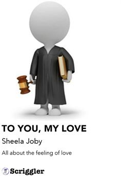 TO YOU, MY LOVE by Sheela Joby https://scriggler.com/detailPost/poetry/27964