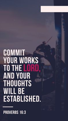 Proverbs Commit thy works unto the LORD, and thy thoughts shall be established. Bible Verses Quotes Inspirational, Bible Qoutes, Christ Quotes, Spiritual Quotes, Bible Verse Search, Bible Verse Art, Bible Words, Bible Verse Background, Bible Verse Wallpaper
