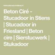 Beton Ciré - Stucadoor in Stiens   Stucadoor in Friesland   Beton cire   Sierstucwerk   Stukadoor Concrete, Houses, Cement, Ideas