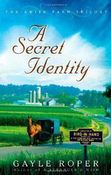 A Secret Identity (The Amish Farm Trilogy) [Paperback] [2010] (Author) Gayle Roper: Gayle Roper: Amazon.com: Books