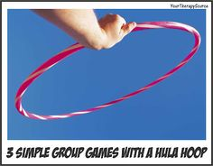 3 Simple Group Games with a Hula Hoop from Your Therapy Source. Pinned by SOS Inc. Resources @sostherapy.