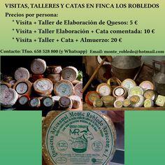 https://www.facebook.com/monterobledoaracena/photos/a.536099493200560.1073741830.470090183134825/787527911391049 VISITAS, TALLERES Y CATAS EN FINCA LOS ROBLEDOS Precios por persona: * Visita + Taller de Elaboración de Quesos: 5 € * Visita + Taller Elaboración + Cata comentada: 10 € * Visita + Taller + Cata + Almuerzo: 20 € Contacto: Tfno. 658 528 800 (y Whatsapp) Email: monte_robledo@hotmail.com