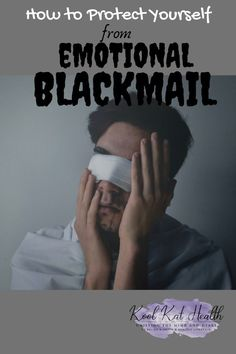 What is emotional blackmail? How can you identify emotional blackmail? Learn how to protect yourself from the poisonous & destructive grips of emotional blackmail. #FeelingsandEmotions #ExpressingEmotions #DealingEmotions