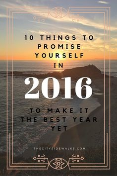 Make 2016 your best year yet by promising these 10 things to yourself