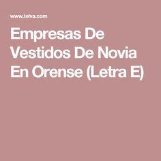 Empresas De Vestidos De Novia En Orense (Letra E)