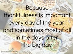 Because thankfulness is important every day of the year, and sometimes most of all in the days after the big day. aleshablessed.com