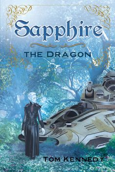 """Books   Page Publishing author Tom Kennedy's new book """"Sapphire the Dragon"""" is A Story About The Importance of Uniqueness"""