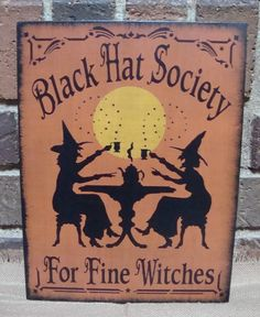 Black Hat Society For Fine Witches Primitive Unique Handpainted Halloween Wood Witch Sign