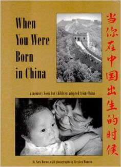 When You Were Born in China: A Memory Book for Children Adopted from China: Sara Dorow, Stephen Wunrow: 9780963847218: Amazon.com: Books