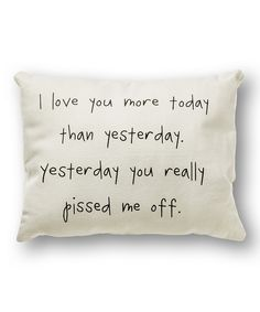 Look what I found on #zulily! White 'I Love You More' Pillow by Collins #zulilyfinds