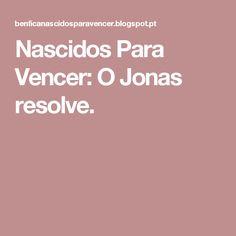 Nascidos Para Vencer: O Jonas resolve.