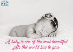 A #baby is one of the most #beautiful #gifts this world has to give. www.delhi-ivf.com