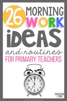 26 Morning Work Ideas and for Primary Teachers. Gather ideas for routines that will work for your kindergarten, 1st, or 2nd grade classroom.