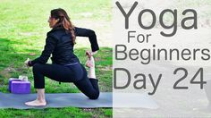 Yoga For Beginners 30 Day Challenge Day 24 with Lesley Fightmaster -33min