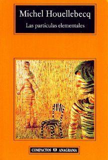 Agosto 2012 - Michel Houellebecq: Las partículas elementales | Pseudópodo