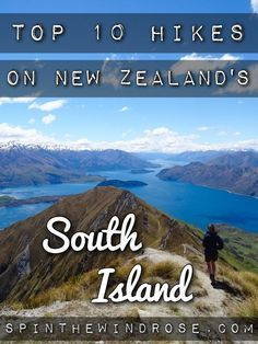 Top Ten Hikes on New Zealand's South Island | Spin the Windrose | Bloglovin'
