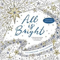 All Is Bright: A Devotional Journey to Color Your Way to Christmas by:Nancy Guthrie (Author), Lizzie Preston (Illustrator) Adult Coloring Book To Color, Color Card, Coloring Books, Coloring Pages, Adult Coloring, Kids Coloring, Colouring, Miracles Of Jesus, Enchanted Forest Coloring Book