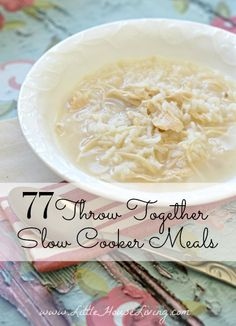 77 Slow Cooker meals that you can simply toss together in a few minutes. Awesome easy ideas!