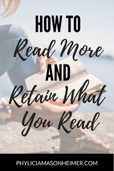 How to Read More, Faster, and Retain What You've Read - Phylicia Masonheimer You are in the right place about top Books To Read Here we offer you the most beautiful pictures about the Books To Read in Reading Habits, Reading Tips, Reading Response, Reading Strategies, Reading Skills, How To Read More, How To Read Faster, Learn Faster, How To Retain Information
