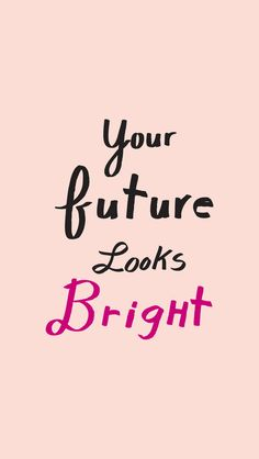 Your Future Looks Bright iPhone 6 wallpaper