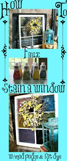 How to #faux stain an old window with #Modpodge and Rit dye.