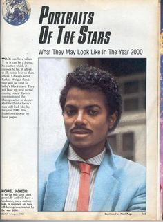 Text reads: Michael Jackson. At 40 he will have aged gracefully and will have a handsome, more mature look. His fans will grow tenfold by the year 2000. (Ebony, 1985)