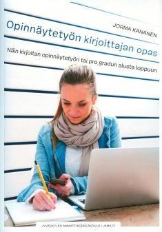 Opinnäytetyön kirjoittajan opas : näin kirjoitan opinnäytetyön tai pro gradun alusta loppuun