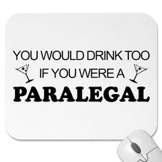 Drink Too - Paralegal Mousepads from Zazzle.com