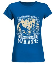 # MARIANNE ARE BORN AS THE BEST .  MARIANNE IS THE BEST  A GIFT FOR THE SPECIAL PERSON  It's a unique tshirt, with a special name!   HOW TO ORDER:  1. Select the style and color you want:  2. Click Reserve it now  3. Select size and quantity  4. Enter shipping and billing information  5. Done! Simple as that!  TIPS: Buy 2 or more to save shipping cost!   This is printable if you purchase only one piece. so dont worry, you will get yours.   Guaranteed safe and secure checkout via:  Paypal…