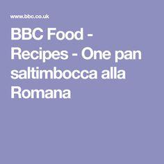 BBC Food - Recipes - One pan saltimbocca alla Romana