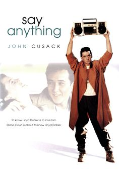 "Lloyd Dobler (John Cusack) from 'Say Anything': ""Why can't you be in a good mood? How hard is it to decide to be in a good mood and be in a good mood once in a while?"""