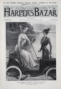Harper's Bazar (cover) New fashion design for the Gilded Age lady, with the activity of Motoring. April 7th, c.1900.