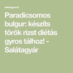 Paradicsomos bulgur: készíts török rizst diétás gyros tálhoz! - Salátagyár Math Equations, Bulgur